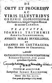 De Ortu Et Progressu Ac Viris Illustribus Ordinis Gloriosissimae Dei Genetricis, semper Virginis Mariae de monte Carmelo