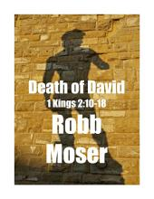 Death of David: 1 Kings 2:10-18