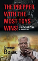 The Prepper with the Most Toys Wins  Prepping   It s Not Just for Doomsday