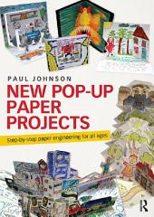 New Pop-Up Paper Projects: Step-by-step paper engineering for all ages