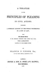 A treatise on the principles of pleading in civil actions: comprising a summary account of the whole proceedings in a suits at law