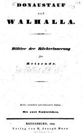 Donaustauf und Walhalla: Blätter der Rückerinnerung für Reisende ; mit 2 Stahlstichen