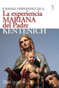La Experiencia Mariana del Padre Kentenich