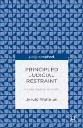 Principled Judicial Restraint: A Case Against Activism