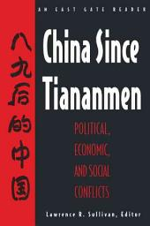 China Since Tiananmen: Political, Economic, and Social Conflicts
