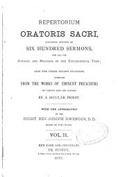 Repertorium Oratoris Sacri: Containing Outlines of Six Hundred Sermons for All the Sundays and Holidays of the Ecclesiastical Year, Also for Other Solemn Occasions, Volume 2