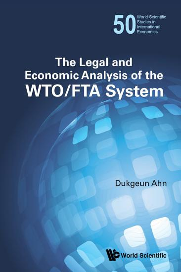 The Legal and Economic Analysis of the WTO FTA System PDF