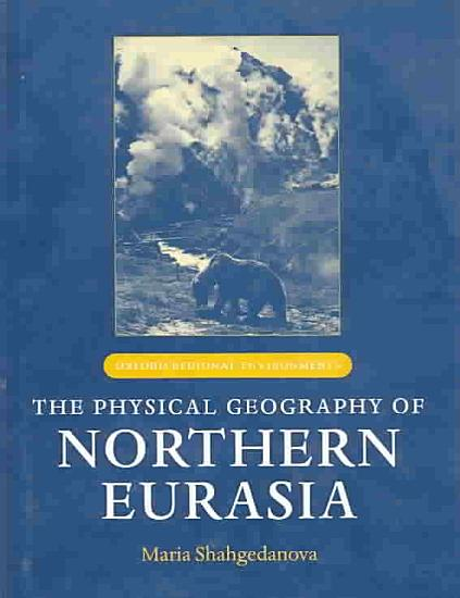 The Physical Geography of Northern Eurasia PDF