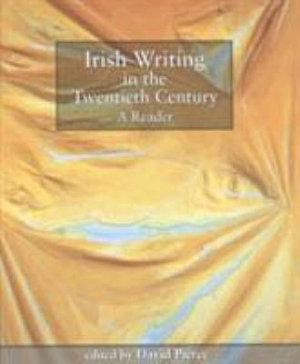 Irish Writing in the Twentieth Century