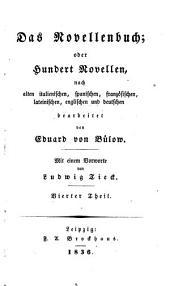 Das Novellenbuch, oder hundert Novellen: nach alten italienischen, spanischen, französischen, lateinischen, englischen und deutschen bearbeitet, Band 4