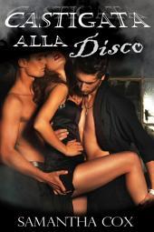 Castigata alla disco (BDSM, MMF, iniziazione sessuale, sottomissione erotica femminile)
