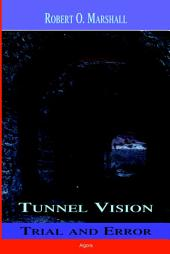 Tunnel Vision: Trial and Error