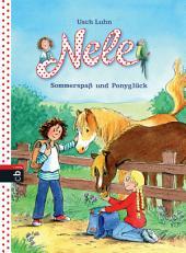 Nele - Sommerspaß und Ponyglück: Zwei lustige Abenteuer in einem Band, 2in1-Bundle, Nele auf dem Ponyhof / Nele und die wilde Bande