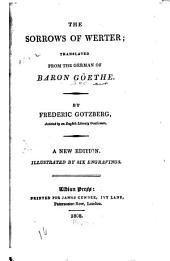 The Sorrows of Werter: Translated from the German of Baron Goethe