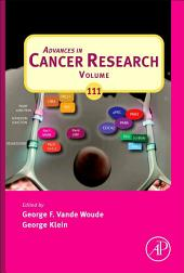 Advances in Cancer Research: Volume 111