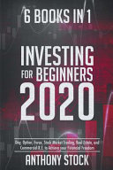Investing for Beginners 2020  6 Books in 1  Day  Option  Forex  Stock Market Trading  Real Estate  and Commercial R E  to Achieve Your Financial Fre PDF
