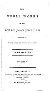 The whole works of the late Rev. James Hervey, A. M., rector of Weston-Favel, in Northamptonshire: Volume 2