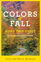 Colors of Fall Road Trip Guide  25 Autumn Tours in New England  Second Edition  PDF