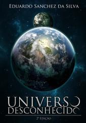 Universo Desconhecido 2ª Edição