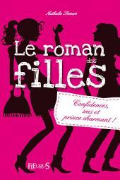 Confidences, SMS et prince charmant !: Le roman des filles