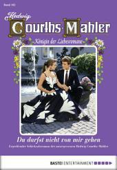 Hedwig Courths-Mahler - Folge 102: Du darfst nicht von mir gehen