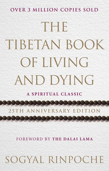 Download The Tibetan Book Of Living And Dying Book