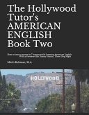 The Hollywood Tutor's AMERICAN ENGLISH, Book Two