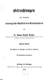 Betrachtungen über sämmtliche sonntägliche Episteln des Kirchenjahres: ¬Die Episteln von Pfingsten bis Advent enthaltend, Band 2