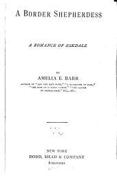A Border Shepherdess: A Romance of Eskdale