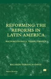 Reforming the Reforms in Latin America: Macroeconomics, Trade, Finance