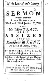 Of the Love of one s Country  A sermon  preach d     at the Assizes held at Maidstone  etc PDF