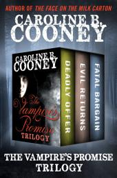 The Vampire's Promise Trilogy: Deadly Offer, Evil Returns, and Fatal Bargain