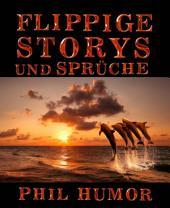 Flippige Storys und Sprüche