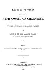 Reports of Cases Decided in the High Court of Chancery [1846-1852], by the Right Hon. Sir J.L. Knight Bruce, Vice-Chancellor: Volume 1