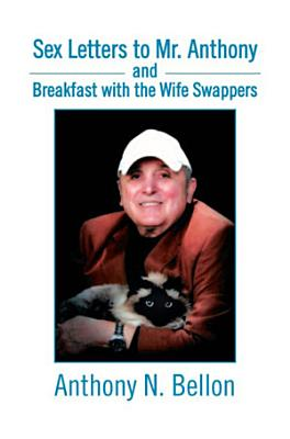Sex Letters to Mr  Anthony and Breakfast with the Wife Swappers PDF