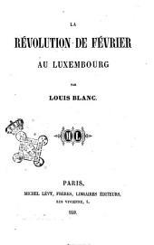 La Révolution de février au Luxembourg par Louis Blanc