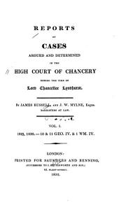 Reports of Cases Argued and Determined in the High Court of Chancery: During the Time of Lord Chancellor Lyndhurst. 1829-1830