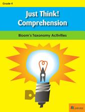 Just Think! Comprehension - Gr 4: Bloom's Taxonomy Activities