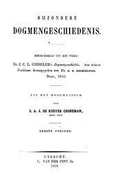 Bijzondere dogmengeschiedenis: Eerste periode, Volume 1