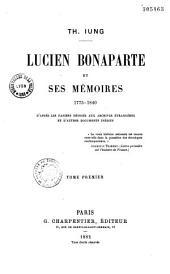 Lucien Bonaparte et ses mémoires: 1775 - 1840