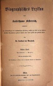 Biographisches lexikon des kaiserthums Oesterreich: enthaltend die lebensskizzen der denkwürdigen personen, welche seit 1750 in den österreichischen kronländern geboren wurden oder darin gelebt und gewirkt haben, Band 8