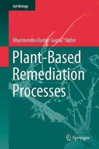Plant Based Remediation Processes