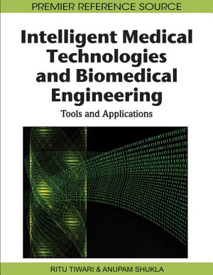 Intelligent Medical Technologies and Biomedical Engineering: Tools and Applications