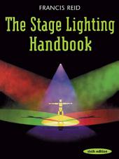 Stage Lighting Handbook: Edition 6