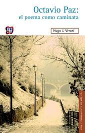 Octavio Paz: el poema como caminata