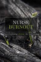 Nurse Burnout  Overcoming Stress in Nursing PDF