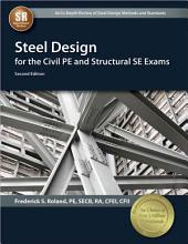 Steel Design for the Civil PE and Structural SE Exams, Second Edition