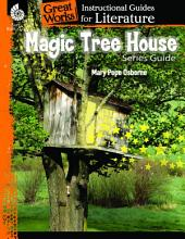 Magic Tree House Series: An Instructional Guide for Literature: An Instructional Guide for Literature