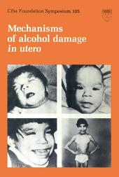 Mechanisms of Alcohol Damage in Utero