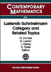 Lusternik-Schnirelmann Category and Related Topics: 2001 AMS-IMS-SIAM Joint Summer Research Conference on Lusternik-Schnirelmann Category in the New Millennium, July 29-August 2, 2001, Mount Holyoke College, South Hadley, Massachusetts